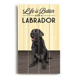 Life is Better with a Labrador Wall Art
