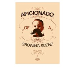 Aficianado of a Growing Scene Poster