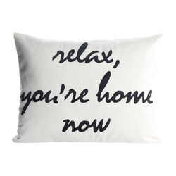 Relax, You're Home Now Decorative Pillow
