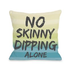 No Skinny Dipping Alone Pillow