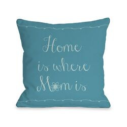 Home is Where Mom is Flower Pillow