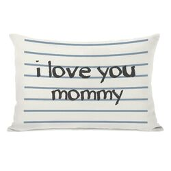 I Love You Mommy Lined Pillow