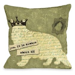 Doggy D�cor Yes It is Always About Me Throw Pillow
