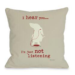 Doggy D�cor Not Listening Throw Pillow
