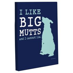 Doggy Decor I Like Big Mutts Graphic Art on Canvas