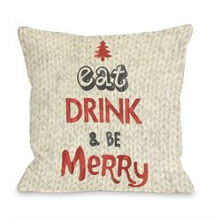 Eat, Drink and Be Merry Pillow