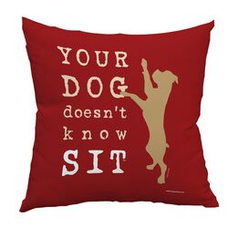Doggy D�cor Your Dog Doesen' Know Sit Throw Pillow