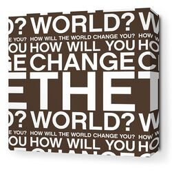 Stretched Change the World Textual Art on Canvas in Chocolate