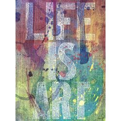 Life is Art Painting Prints on Canvas
