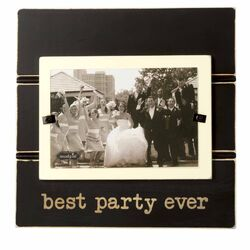Wedding Best Party Ever Picture Frame