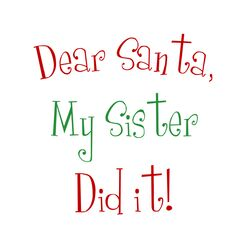 Dear Santa My Sister Christmas Textual Art