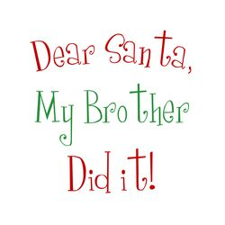 Dear Santa My Brother Christmas Textual Art