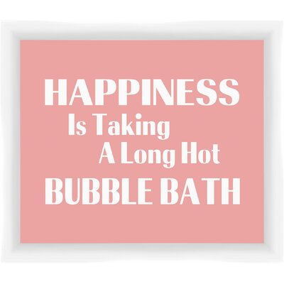 Happiness Is Taking a Long Hot Bubble Bath Gicl�e Framed Textual Art 1-19931