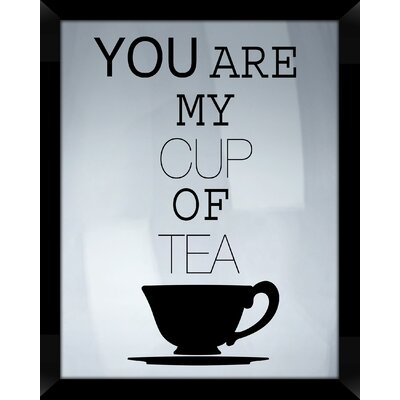 You Are My Cup of Tea Framed Textual Art 1-16455