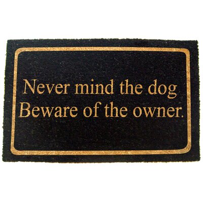 Never Mind the Dog Beware of the Owner Doormat