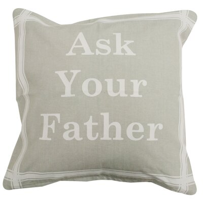 Ask Your Father Pillow