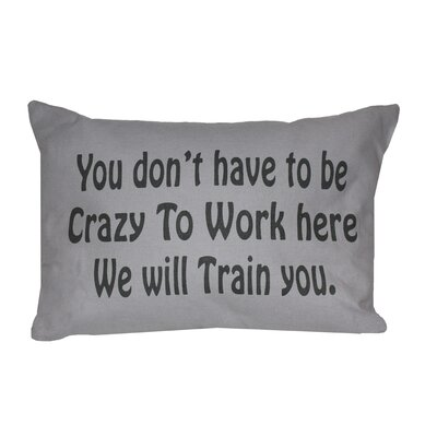 Florentine Crazy to Work Here Printed Decorative 100% Lumbar Pillow