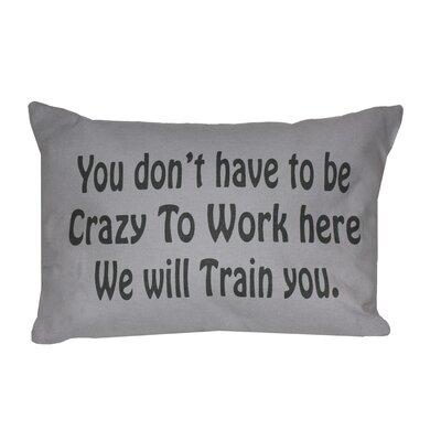 Florentine Crazy to Work Here Printed Decorative 100% Lumbar Pillow