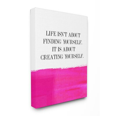 Lulusimostudio 'Life Isn'T About Finding Creating' Textual Art Format: Canvas, Size: 20