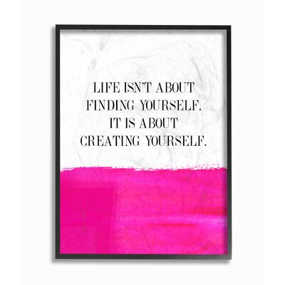 Lulusimostudio 'Life Isn'T About Finding Creating' Textual Art Format: Black Frame, Size: 14