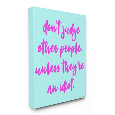 Don?t Judge, Unless?Humor Typography Stretched Canvas Wall Art Size: 20