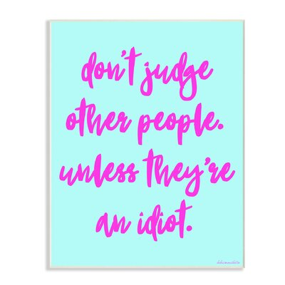 Don?t Judge, Unless?Humor Typography Wall Plaque Art