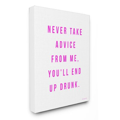Never Take Advice from Me Pink Typography Stretched Canvas Wall Art Size: 20