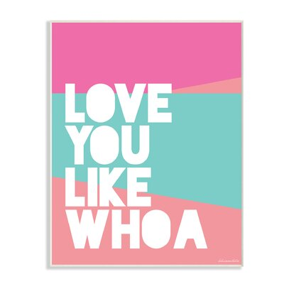 Love You like Whoa Wall Plaque Art