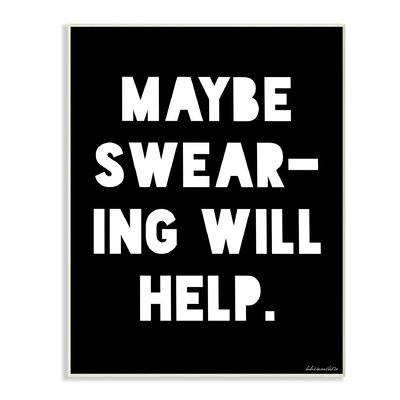 Maybe Swearing will Help Black and White Wall Plaque Art
