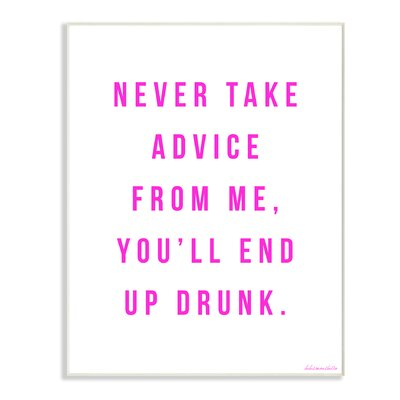 Never Take Advice from me Pink Typography Wall Plaque Art