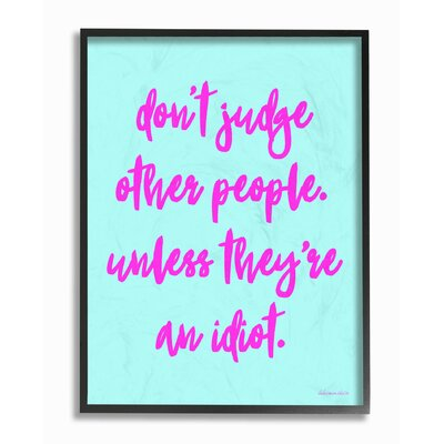Don?t Judge, Unless?Humor Typography Framed Giclee Texturized Art Size: 14
