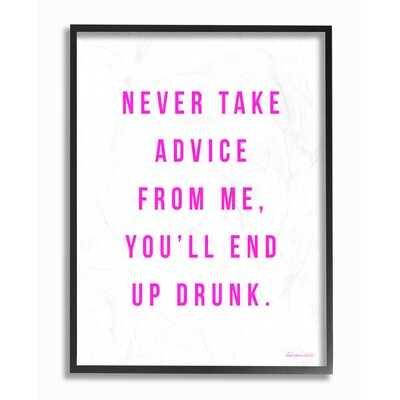 Never Take Advice from Me Pink Typography Framed Giclee Texturized Art Size: 14