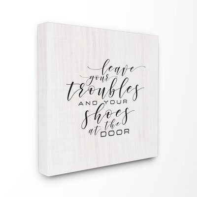 'Leave Your Troubles and Shoes at the Door' Wall Art Format: Canvas , Size: 17'' H x 17'' W
