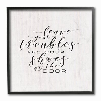 'Leave Your Troubles and Shoes at the Door' Wall Art Format: Black Framed, Size: 12'' H x 12'' W