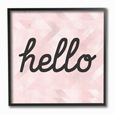 'Hello Pink Geometric Typography' Wall Art Format: Black Framed, Size: 12'' H x 12'' W