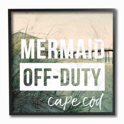 'Mermaid Off Duty Cape Cod' Textual Art on Wood Format: Floater Frame, Size: 12
