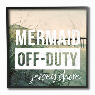 'Mermaid Off Duty Jersey Shore' Textual Art Art on Wood Format: Floater Frame, Size: 12