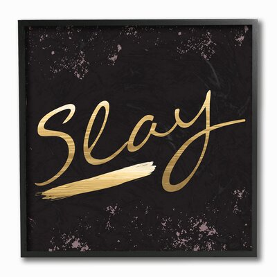 'Slay All Day' Textual Art on Wood Format: Floater Frame, Size: 12
