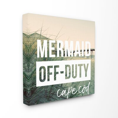 'Mermaid Off Duty Cape Cod' Textual Art on Wood Format: Wrapped Canvas, Size: 17