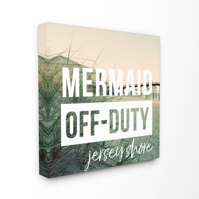 'Mermaid Off Duty Jersey Shore' Textual Art Art on Wood Format: Wrapped Canvas, Size: 17