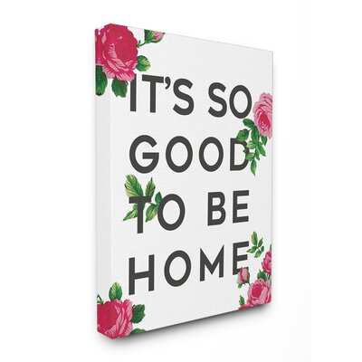 'So Good to be Home Roses' Textual Art on Wood Format: Wrapped Canvas, Size: 20