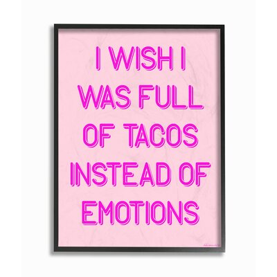 'Full of Tacos Instead of Emotions' Textual Art on Wood Format: Floater Frame, Size: 14