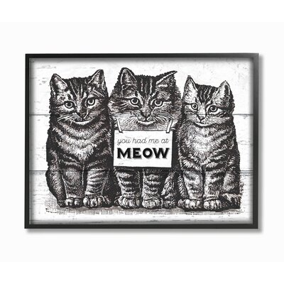 'You Had Me At Meow Cats' Graphic Art Print on Wood Format: Floater Frame, Size: 11