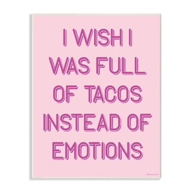 'Full of Tacos Instead of Emotions' Textual Art on Wood Format: Unframed, Size: 15