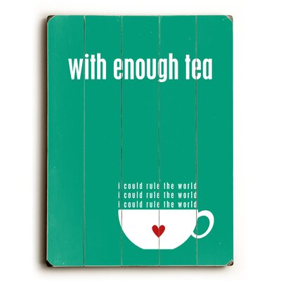 With Enough Tea I Could Rule the World by Cheryl Overton Textual Art Plaque 0004-2366-26