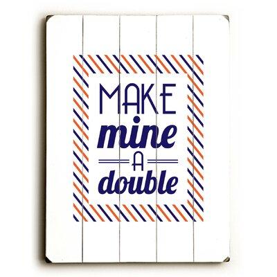Make Mine a Double Wood Sign