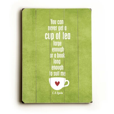 Cup Of Tea by Cheryl Overton Textual Art Plaque Color: Green 0004-0582-26