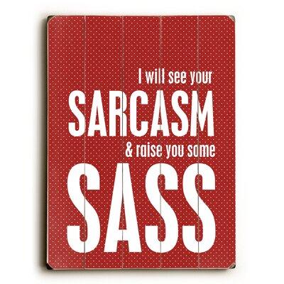 Sarcasm & Sass Wood Sign