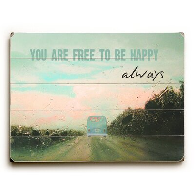 'You Are Free to Be Happy Always' Textual Art Size: 12