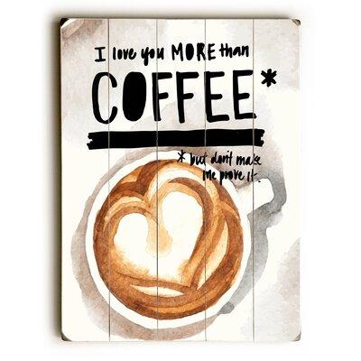 'More Than Coffee' Graphic Art Print on Wood LRUN4421 39350685